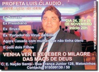 Profeta Luís Cláudio Profeta luis ex travesti ex aidético ex aids ex gay
