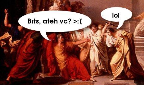 Brts, ateh vc? >:( lol