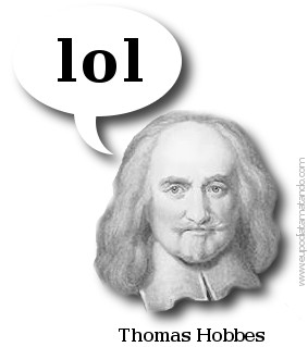 Thomas Hobbes: - lol