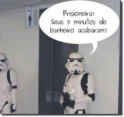 Storms troppers starwars: prisioneira, seus cinco minutos de banheiro acabaram