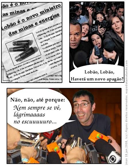 Lobão é o novo ministro das minas e energias, nem sempre se vê, lágrimas no escuro